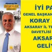 Koray AYDIN Aksaray'a GELİYOR