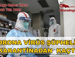 Hastaneden Kaçan Corona virüs (Covid-19) şüphelisi her yerde aranıyor