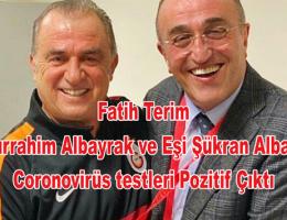 Fatih Terim , Abdurrahim Albayrak ve eşi'in de corona virüs testi pozitif