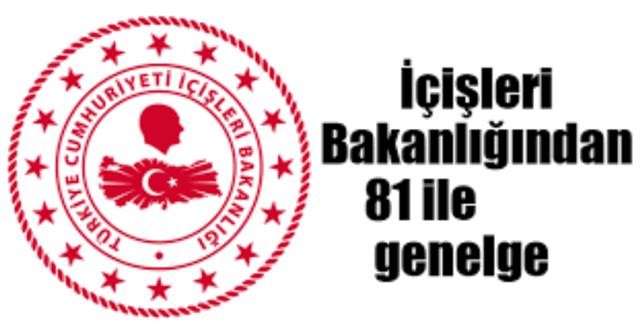 """81 İl Valiliği'ne """"COVİD-19  TEDBİRLERİ"""" Konulu Ek Genelge Gönderildi"""