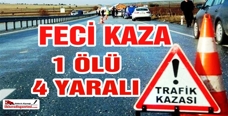 Aksaray- Ankara yolunda kaza 1 ölü 4 yaralı