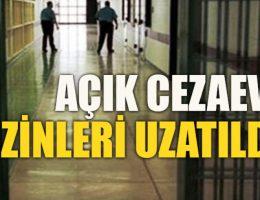 Açık cezaevlerinde izinler 2 Ay uzatıldı