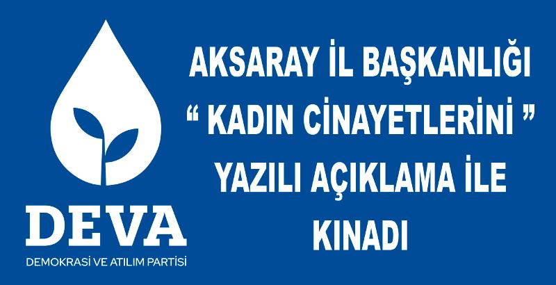 Kadın cinayetlerine Deva Partisi Aksaray İl Başkanlığından Kınama