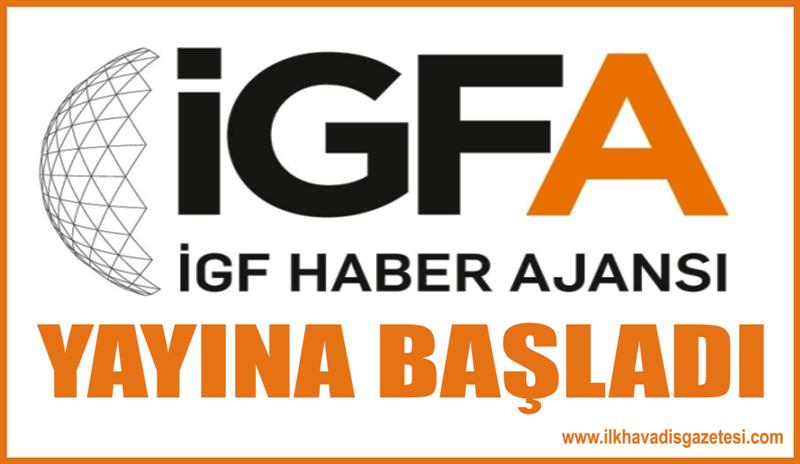 İGFA Yayın hayatına merhaba dedi