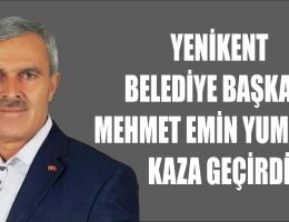 Yenikent Belediye Başkanı Mehmet Emin Yumuşak Kaza Geçirdi.