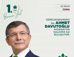 Davutoğlu 2 Nisan Cuma Günü Aksaray'a geliyor