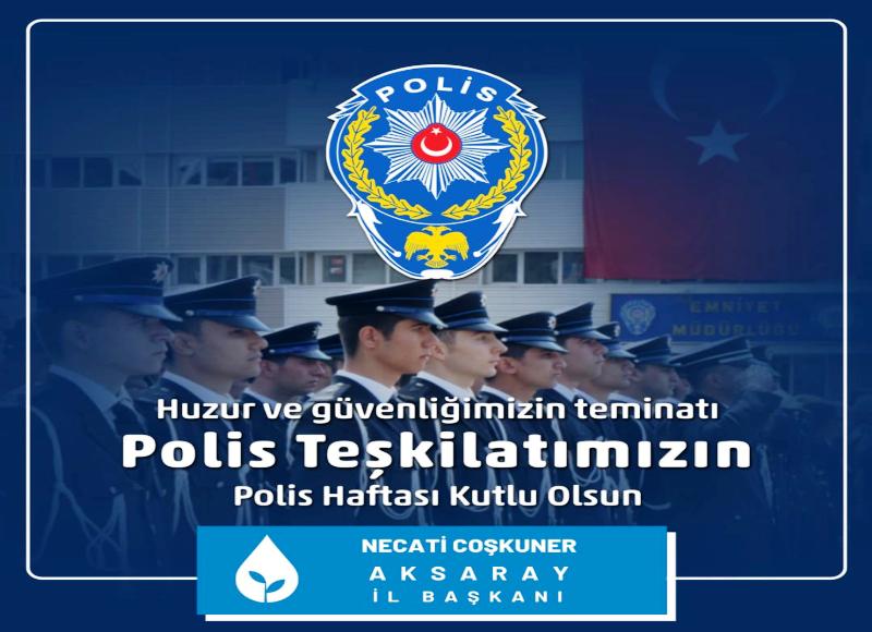 """Deva Partisi Aksaray İl Başkanı Coşkuner """"Türk Polis Teşkilatının 176. Kuruluş Yıldönümü kutlu olsun"""""""