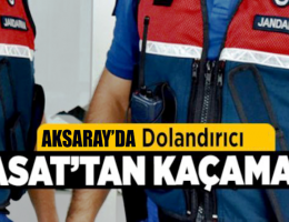Aksaray'da Dolandırıcı JASAT'tan kaçamadı