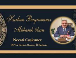 Deva Partisi Aksaray İl Başkanı Necati Coşkuner'in Bayram Mesajı