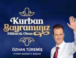 İyi Parti Aksaray İl Başkanı Özhan Türemiş Bayram Mesajı